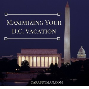 Maximizing Your DC Vacation