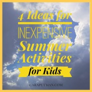 Summer Plans? 4 low-cost ideas to try with your kids