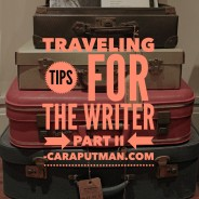 Traveling Tips for Writers: Part 2
