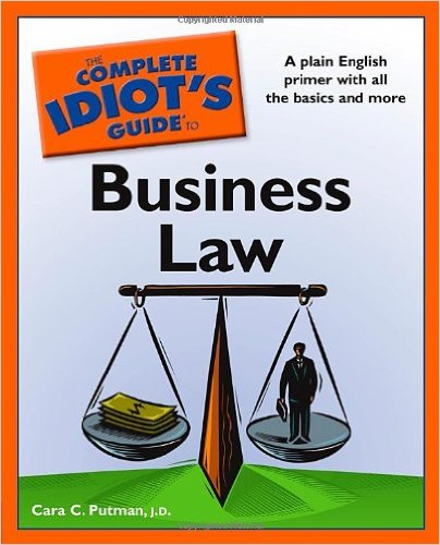 Complete Idiot's Guide to Business Law
